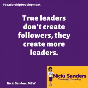 leaders create more leaders
